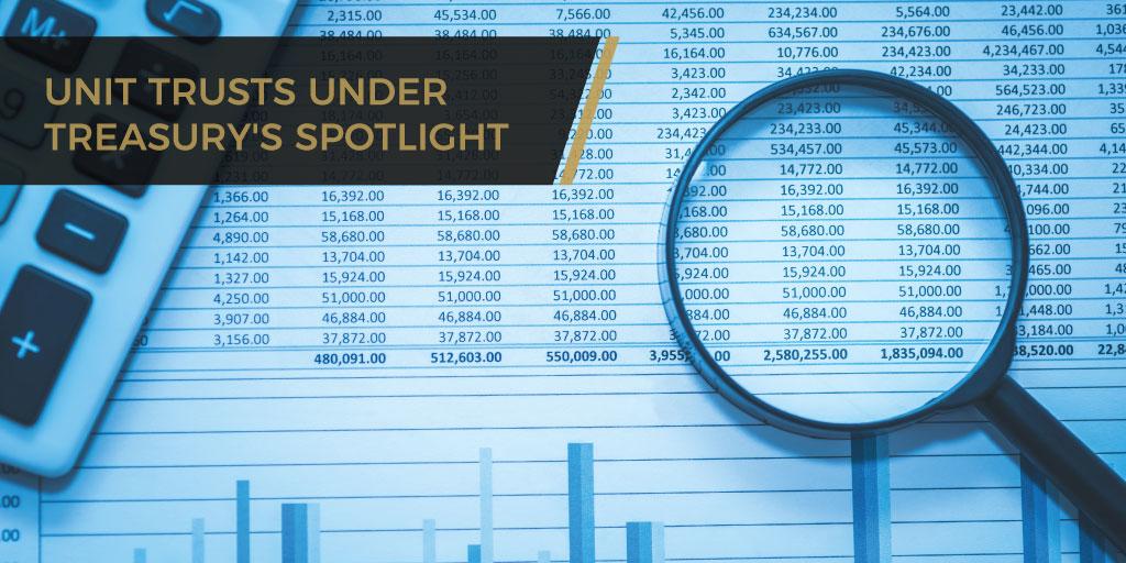Unit Trusts Under Treasury's Spotlight