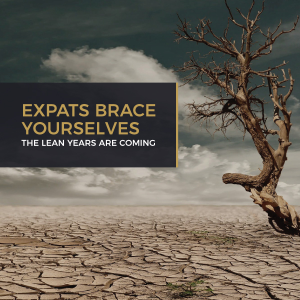Expat Brace Yourselves - The Lean Years Are Coming