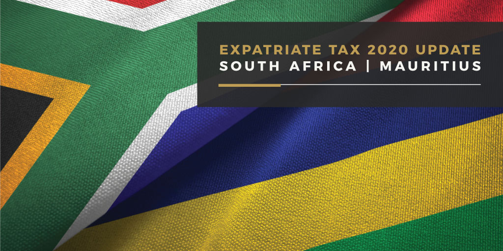Expatriate Tax 2020 Update - Mauritius and South Africa