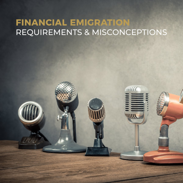 Financial Emigration - Requirements and Misconceptions