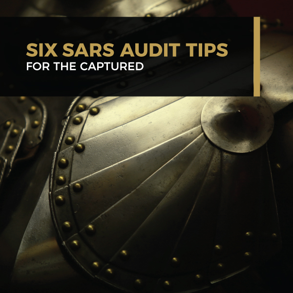 Six SARS Audit Tips For The Captured
