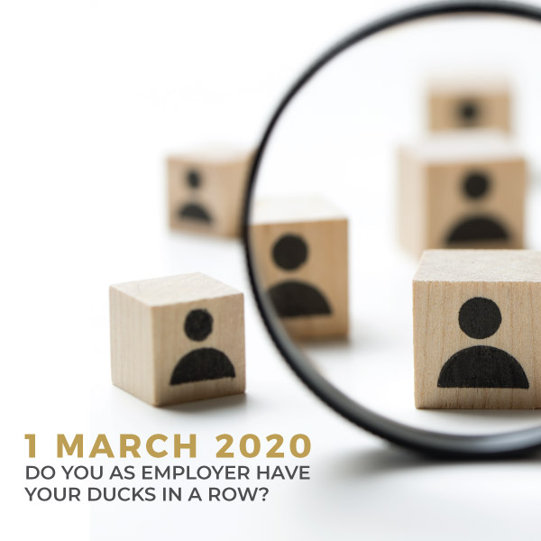 1 March 2020 - Do you as employer have your ducks in a row?