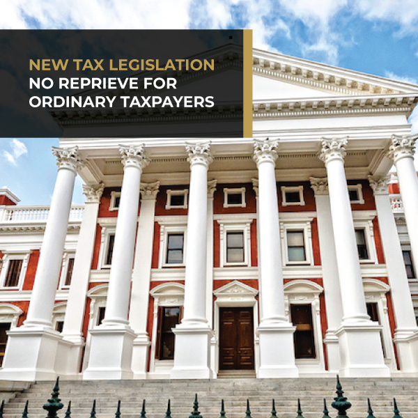 NEW TAX LEGISLATIONNO REPRIEVE FOR ORDINARY TAXPAYERS
