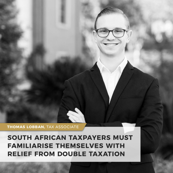 South African taxpayers must familiarise themselves with relief from double taxation