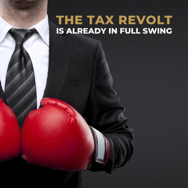 Tax Revolt Is Already in Full Swing