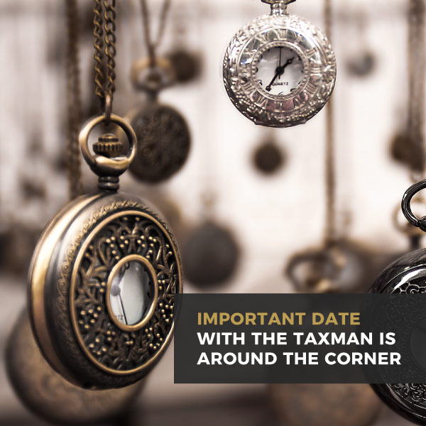 Important Date With The Taxman is Around The Corner