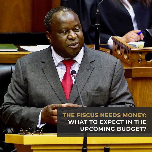 The Fiscus Needs Money what to Expect in the Upcoming Budget