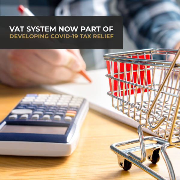 VAT System Now Part of Developing COVID-19 Tax Relief