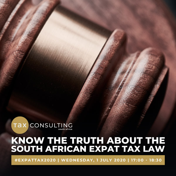 Know The Truth About The South African Expat Tax Law July Webinar
