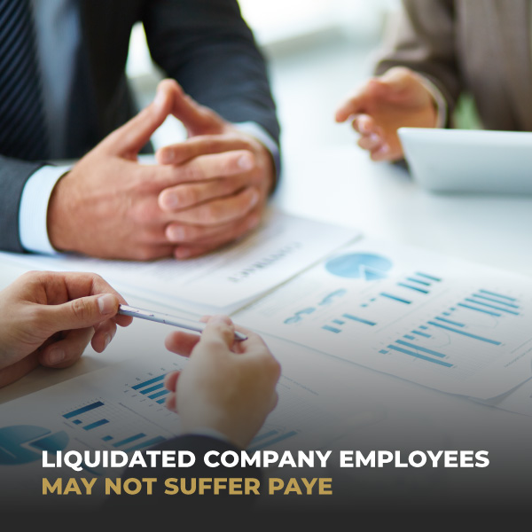 Liquidated Company Employees May Not Suffer PAYE