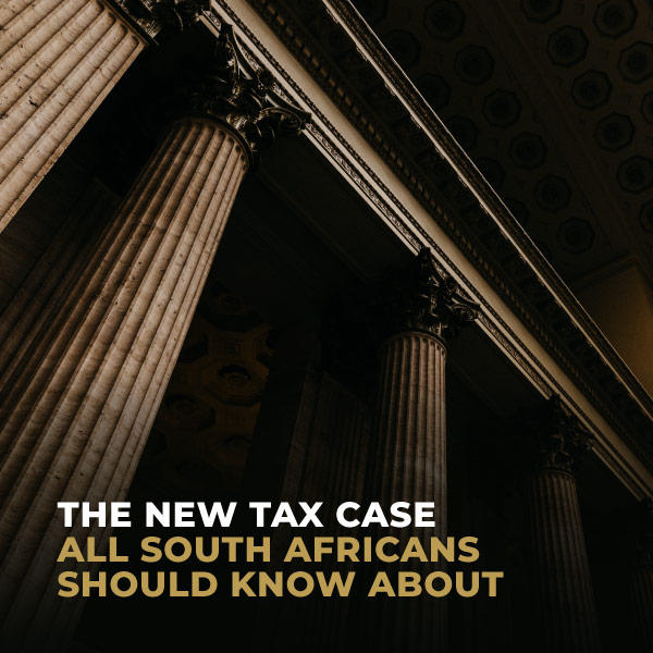 The-New-Tax-Case-All-South-Africans-Should-Know-About-TC