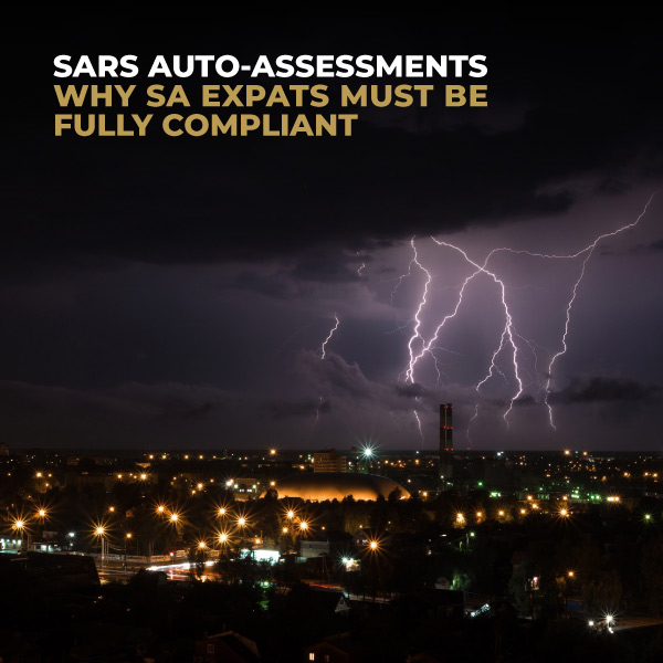 SARS Auto Assessments-Why SA Expats Must Be Fully Compliant