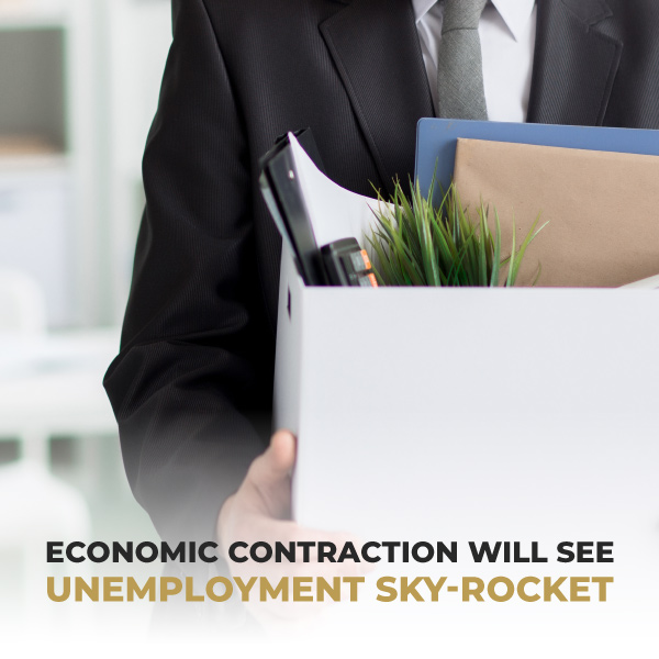 Economic Contraction Will See Unemployment Sky-Rocket