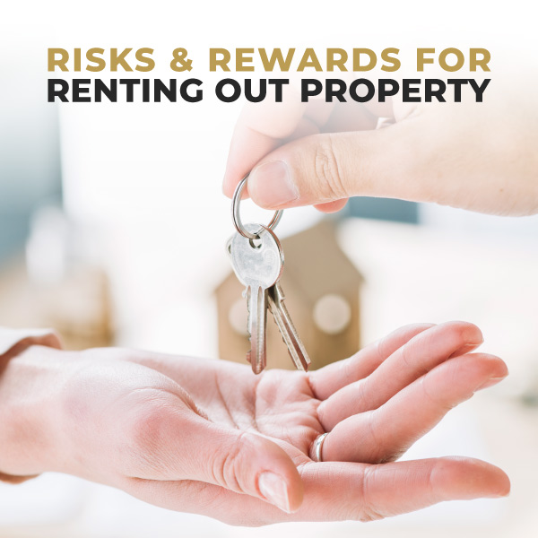 Risk And Rewards For Renting Out Property