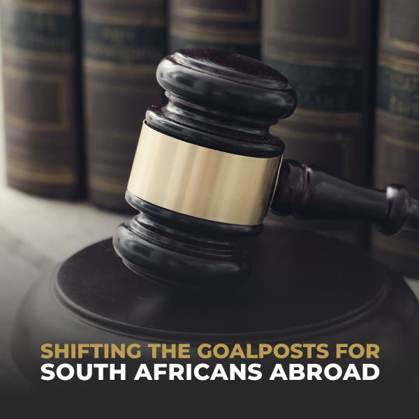 Shifting The Goalposts For South Africans Abroad