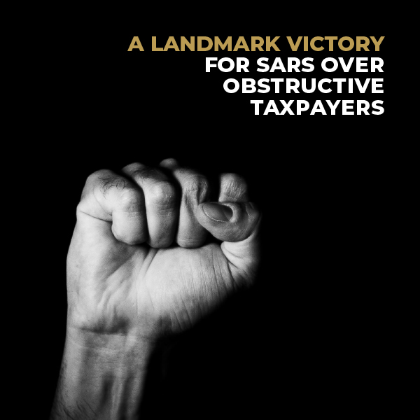 A Landmark Victory For Sars Over Obstructive Taxpayers