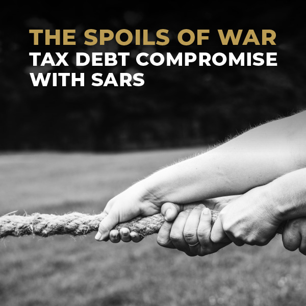 The Spoils Of War_Tax Debt Compromise With SARS