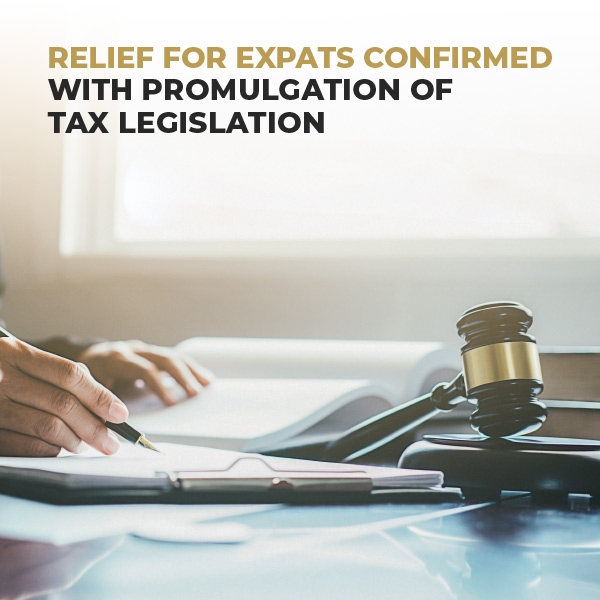 Relief For Expats Confirmed With Promulgation Of Tax Legislation