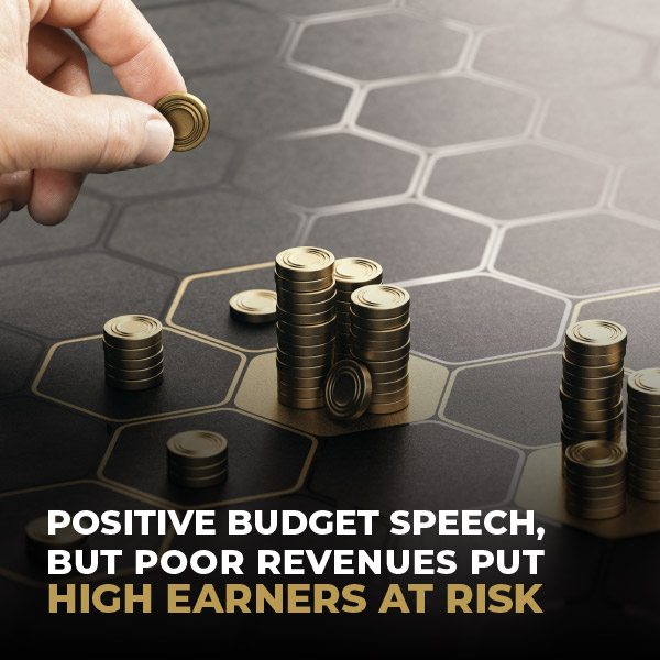 Positive Budget Speech, But Poor Revenues Put High Earners At Risk