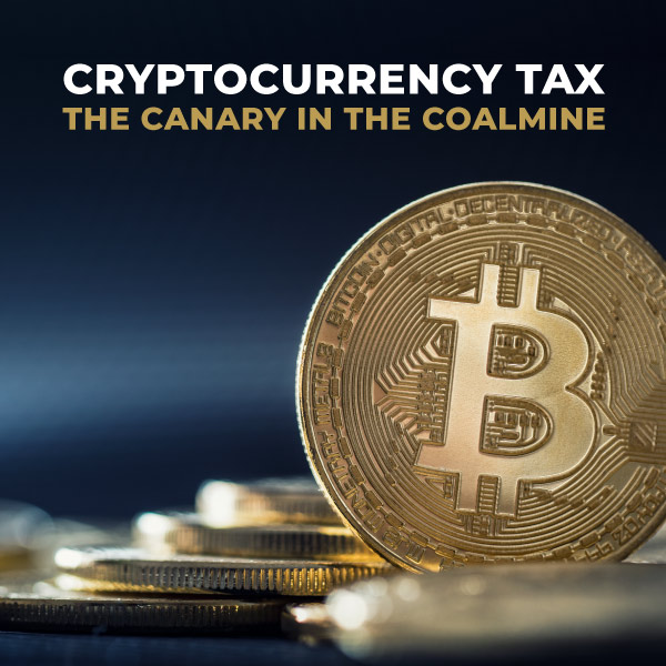 Cryptocurrency-Tax-The-Canary-in-the-Coalmine-TC