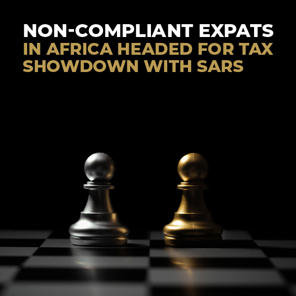 Non-Compliant Expats In Africa Headed For Tax Showdown With SARS