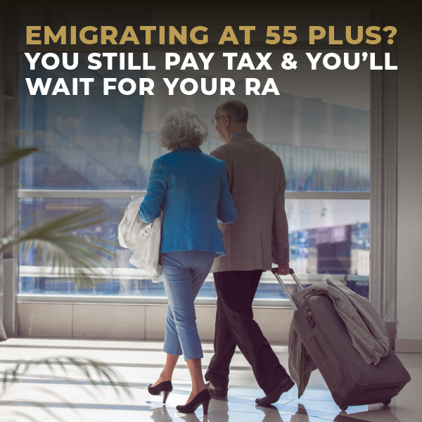 Emigrating-at-55-Plus-You-still-pay-tax-&-you-wait-for-your-RA-TC
